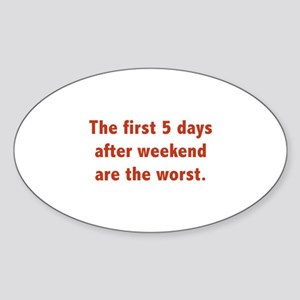 The First 5 Days After Weekend Are The Worst Stick