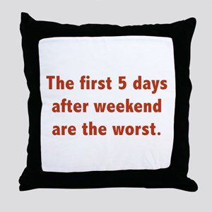 The First 5 Days After Weekend Are The Worst Throw