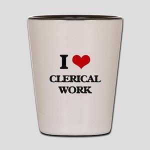 I love Clerical Work Shot Glass