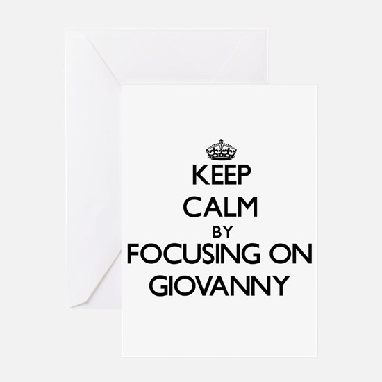 Keep Calm by focusing on on Giovann Greeting Cards