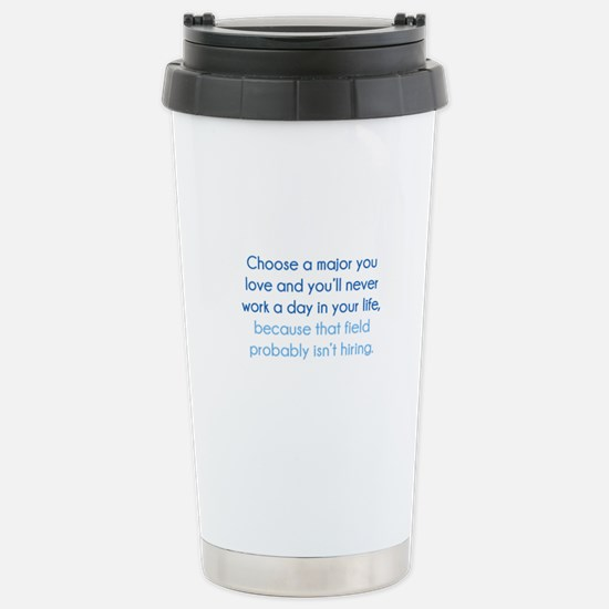 Choose A Major You Love Ceramic Travel Mug