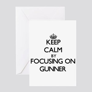 Keep Calm by focusing on on Gunner Greeting Cards