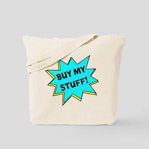 Buy My Stuff! Tote Bag