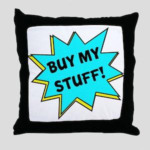 Buy My Stuff! Throw Pillow