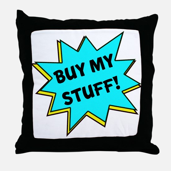 Buy My Stuff! Throw Pillow