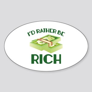 I'd Rather Be Rich Sticker (Oval)
