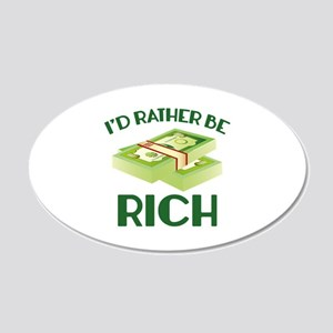 I'd Rather Be Rich 22x14 Oval Wall Peel