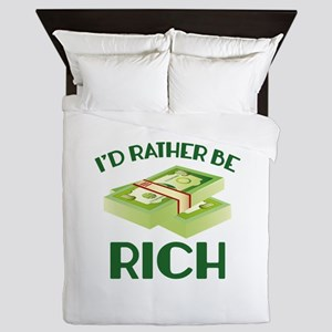 I'd Rather Be Rich Queen Duvet