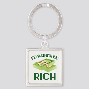 I'd Rather Be Rich Square Keychain