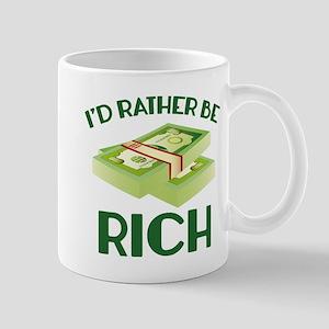 I'd Rather Be Rich Mug