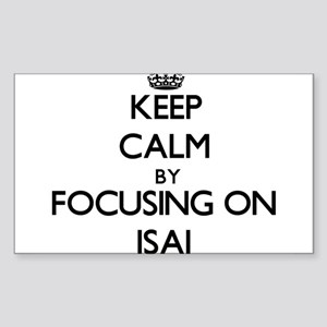 Keep Calm by focusing on on Isai Sticker