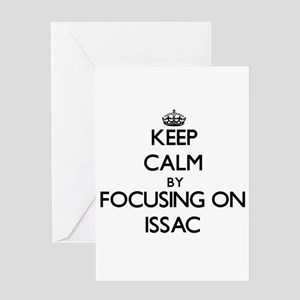 Keep Calm by focusing on on Issac Greeting Cards