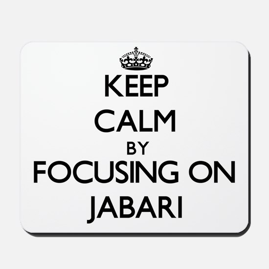 Keep Calm by focusing on on Jabari Mousepad