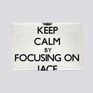 Keep Calm by focusing on on Jace Magnets