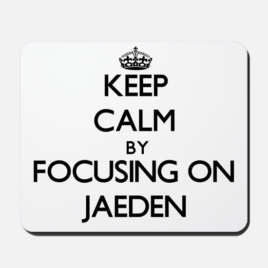 Keep Calm by focusing on on Jaeden Mousepad