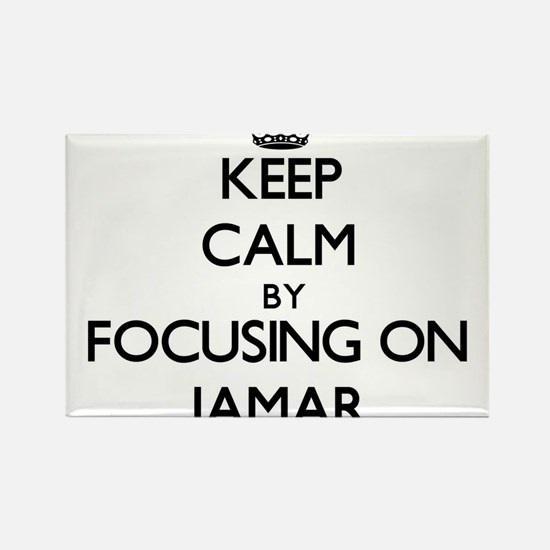 Keep Calm by focusing on on Jamar Magnets