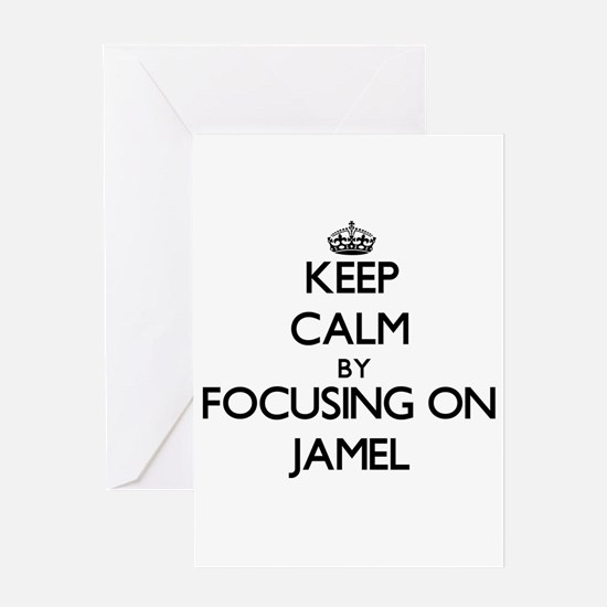 Keep Calm by focusing on on Jamel Greeting Cards