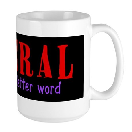 Large Mug - Liberal is not a 4-letter word
