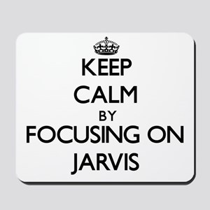 Keep Calm by focusing on on Jarvis Mousepad
