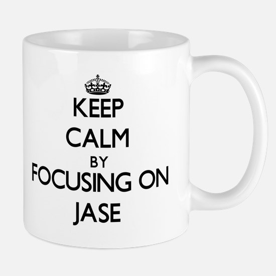 Keep Calm by focusing on on Jase Mugs