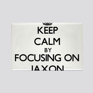 Keep Calm by focusing on on Jaxon Magnets