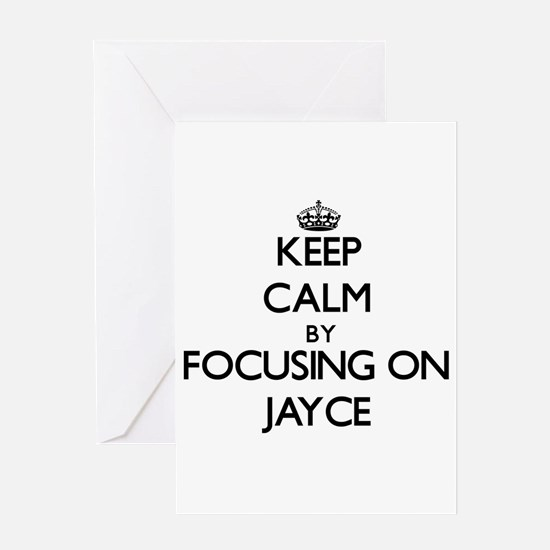 Keep Calm by focusing on on Jayce Greeting Cards