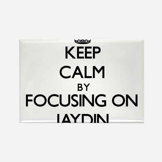 Keep Calm by focusing on on Jaydin Magnets