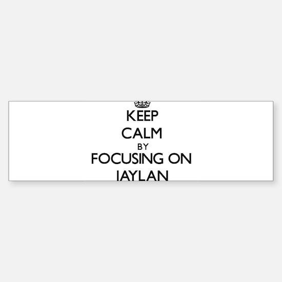 Keep Calm by focusing on on Jaylan Bumper Car Car Sticker
