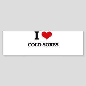I love Cold Sores Bumper Sticker