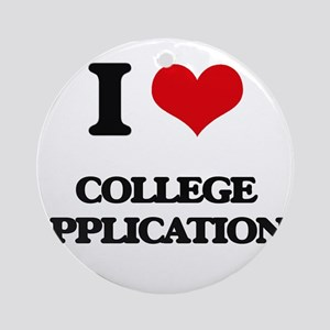 I love College Applications Ornament (Round)