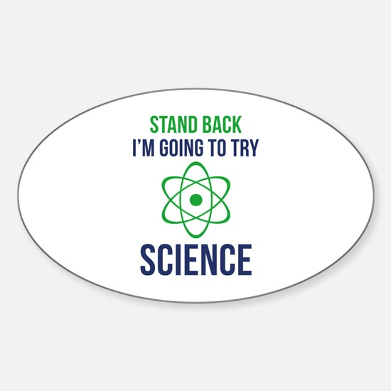 I'm Going To Try Science Sticker (Oval)