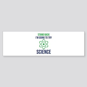 I'm Going To Try Science Sticker (Bumper)