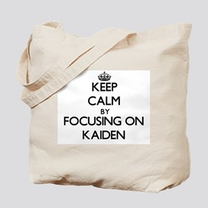 Keep Calm by focusing on on Kaiden Tote Bag