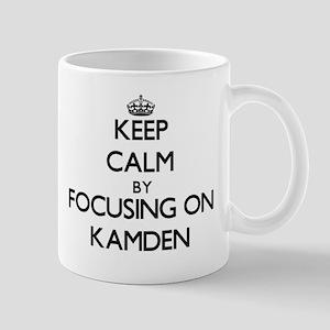 Keep Calm by focusing on on Kamden Mugs