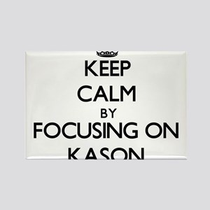 Keep Calm by focusing on on Kason Magnets