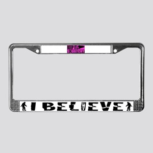 Keep it squatchy Pink License Plate Frame