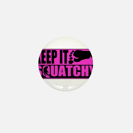 Keep it squatchy Pink Mini Button