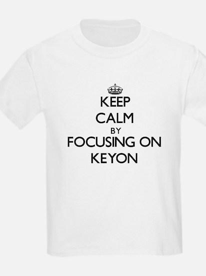 Keep Calm by focusing on on Keyon T-Shirt