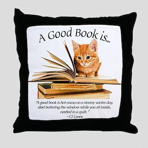 A good book is... Throw Pillow