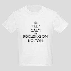 Keep Calm by focusing on on Kolton T-Shirt
