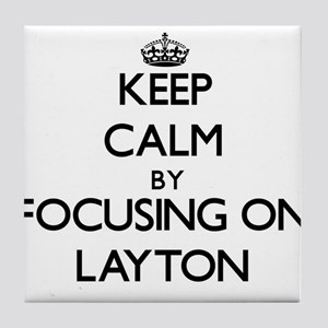 Keep Calm by focusing on on Layton Tile Coaster