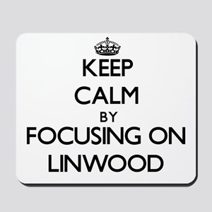 Keep Calm by focusing on on Linwood Mousepad