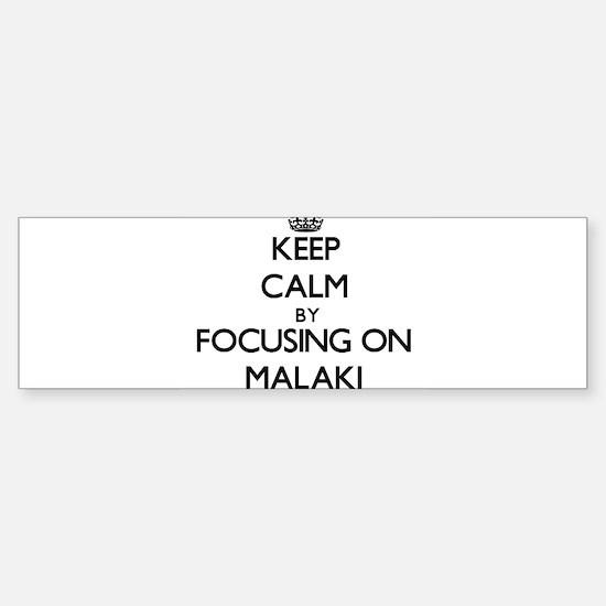Keep Calm by focusing on on Malaki Bumper Car Car Sticker