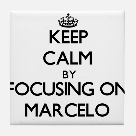 Keep Calm by focusing on on Marcelo Tile Coaster