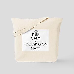Keep Calm by focusing on on Matt Tote Bag