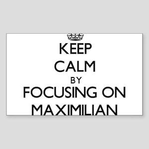 Keep Calm by focusing on on Maximilian Sticker