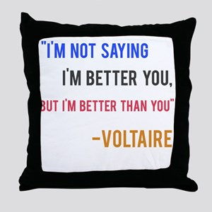 Voltaire Ego Quote Throw Pillow