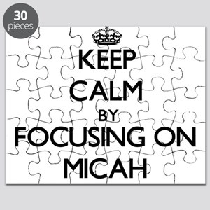 Keep Calm by focusing on on Micah Puzzle