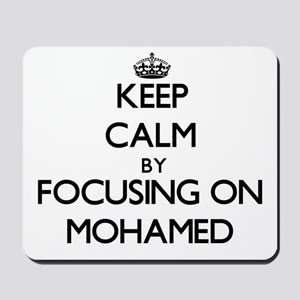 Keep Calm by focusing on on Mohamed Mousepad