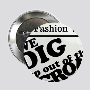 """We make money the old fashion way 2.25"""" Button"""